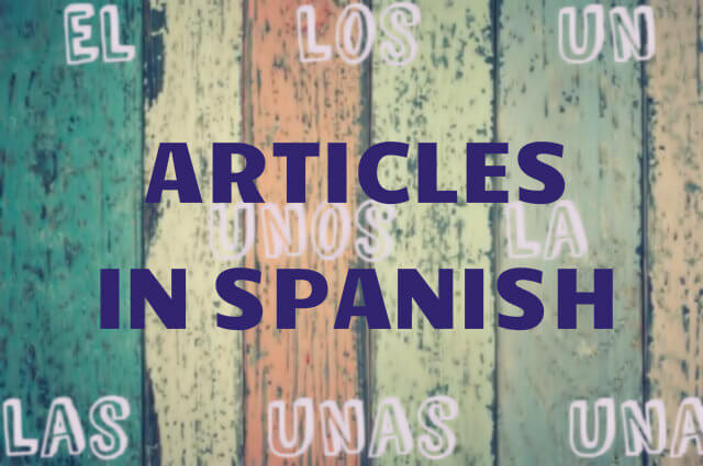 The, a, some: Articles in Spanish