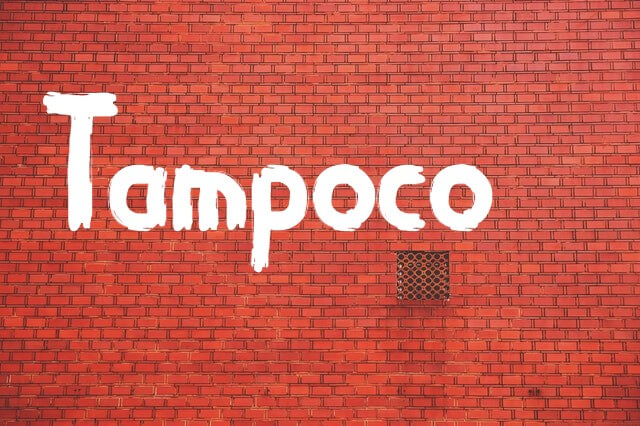 Tampoco. What is it?