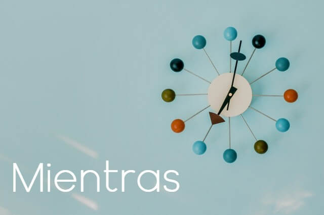 "Four ways to use ""mientras"" in Spanish"